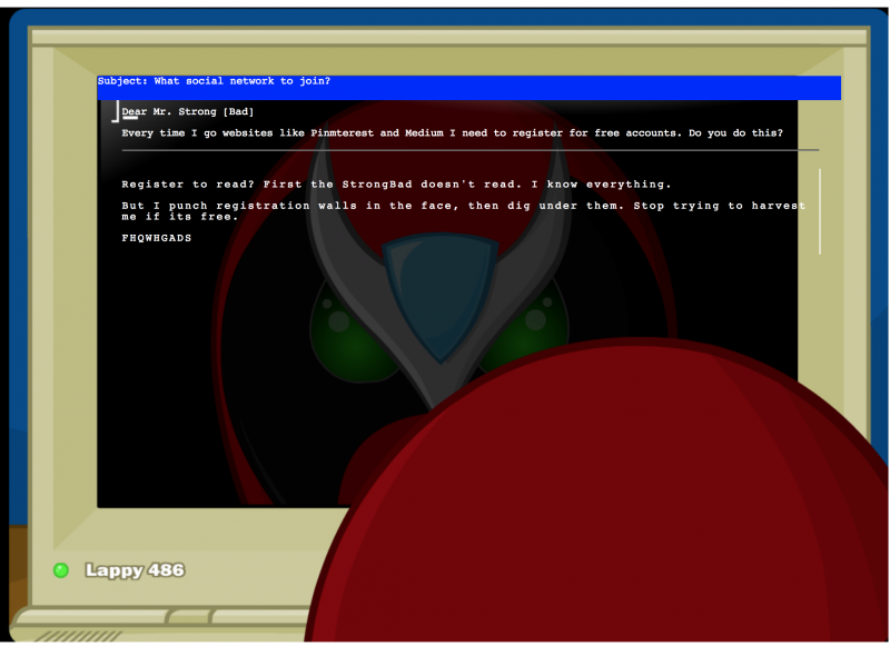 Strongbad on Registration Walls https://blankstrongbademail.glitch.me/ #indieweb